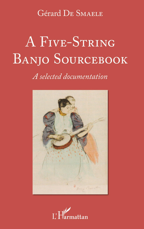 A Five-String Banjo Sourcebook - A Selected Documentation