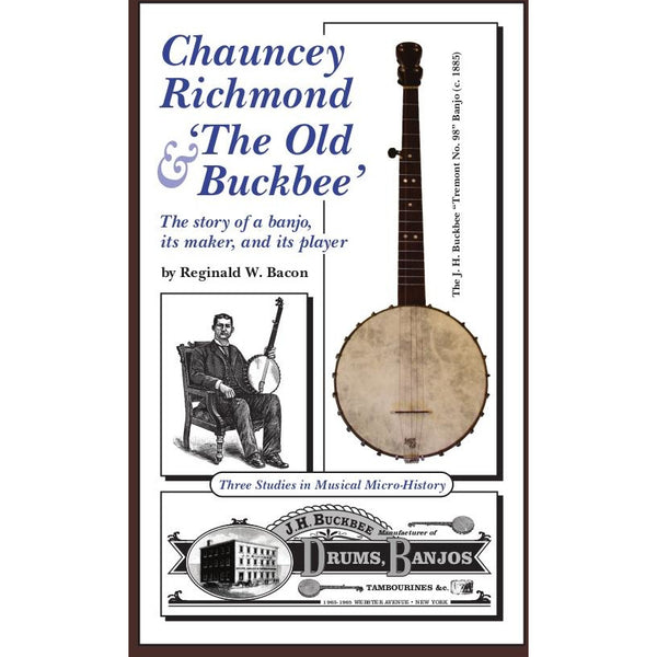 BUCKBEE BANJOS -- Chauncey Richmond & The Old Buckbee