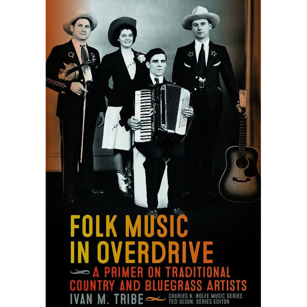 Folk Music in Overdrive - A Primer on Traditional Country and Bluegrass Artists