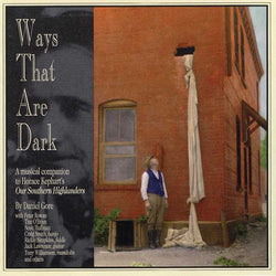 Ways That Are Dark-A Musical Companion to Horace Kephart's Our Southern Highlanders