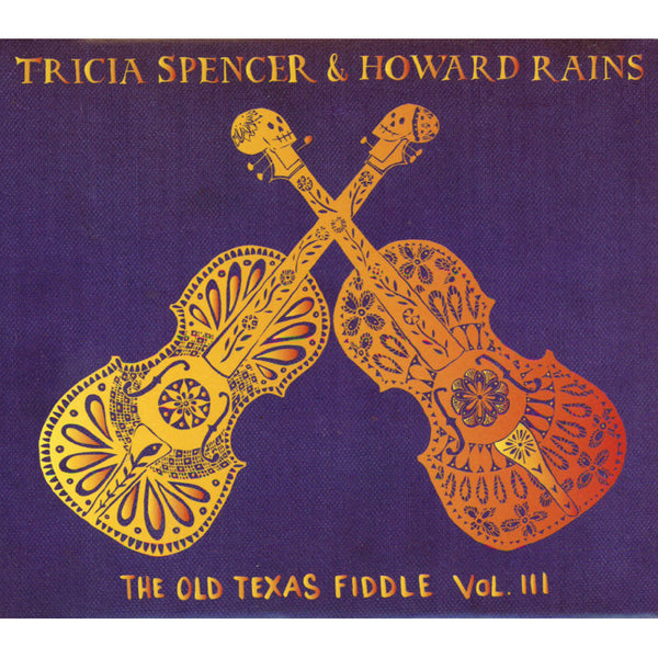 Tricia Spencer & Howard Rains - The Old Texas Fiddle Vol. III