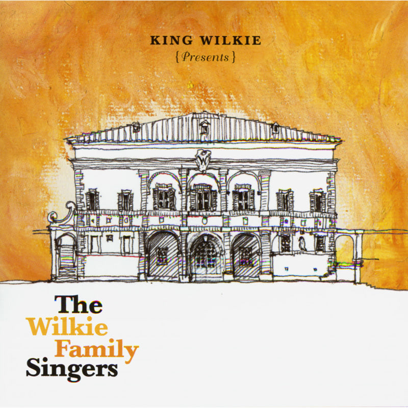 King Wilkie Presents: The Wilkie Family Singers