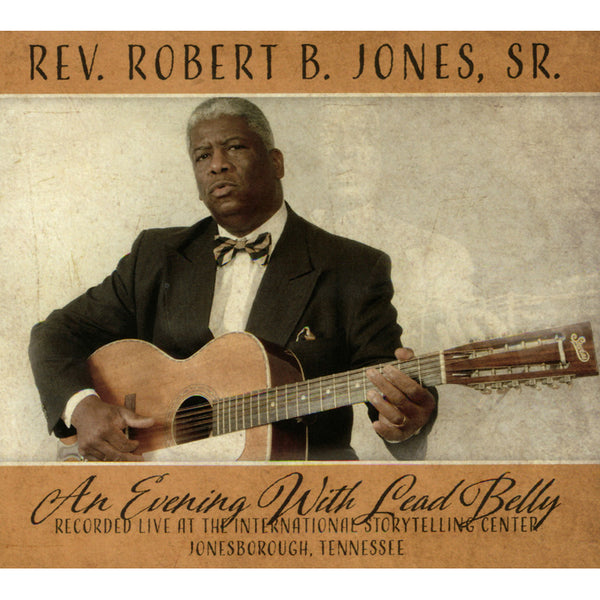 Rev. Robert B. Jones, Sr. - An Evening With Lead Belly