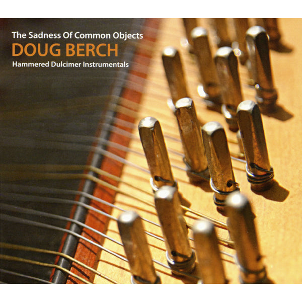 The Sadness of Common Objects: Hammered Dulcimer Instrumentals