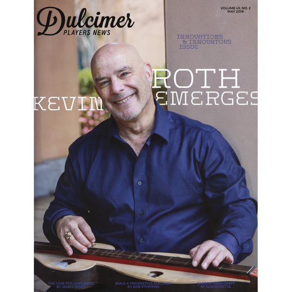 Dulcimer Players News, May 2019 - Vol. 45, No. 2