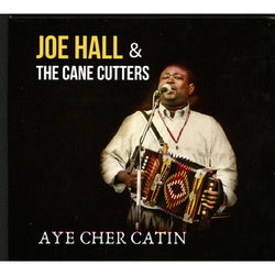 Joe Hall & The Cane Cutters - Aye Cher Catin