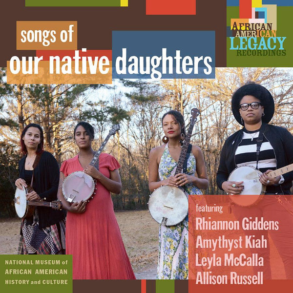 Songs of our Native Daughters Limited Edition Vinyl LP