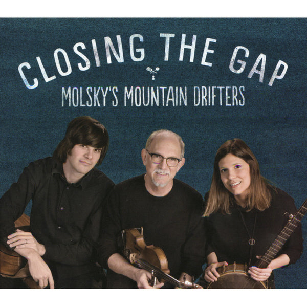 Molsky's Mountain Drifters - Closing the Gap