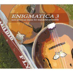 Enigmatica 3: New American Music for Mandolin Ensemble