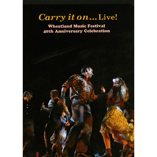 Carry It On... Live! Wheatland Music Festival 40th Anniversary Celebration