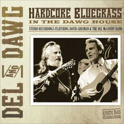 Del & Dawg: Hardcore Bluegrass in the Dawg House