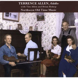 Terrence Allen, Fiddle: Northwest Old Time Music
