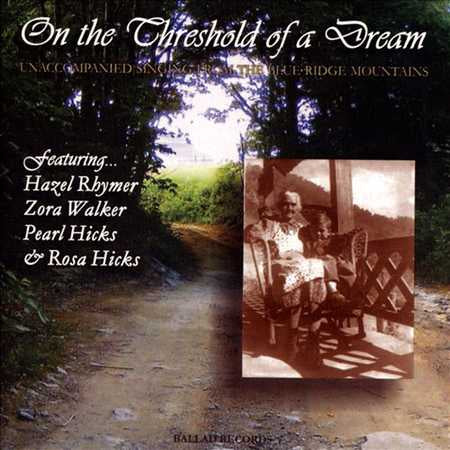 On the Threshold of a Dream: Unaccompanied Singing From the Blue Ridge Mountains