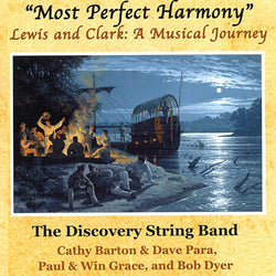 """Most Perfect Harmony"" -- Lewis & Clark: A Musical Journey"