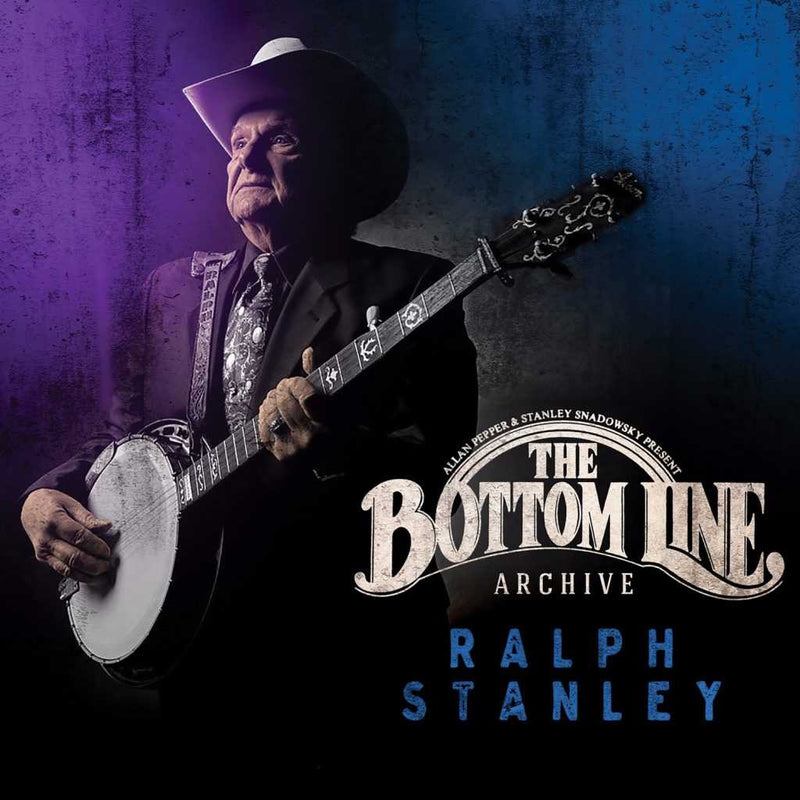 Ralph Stanley-The Bottom Line Archive Series
