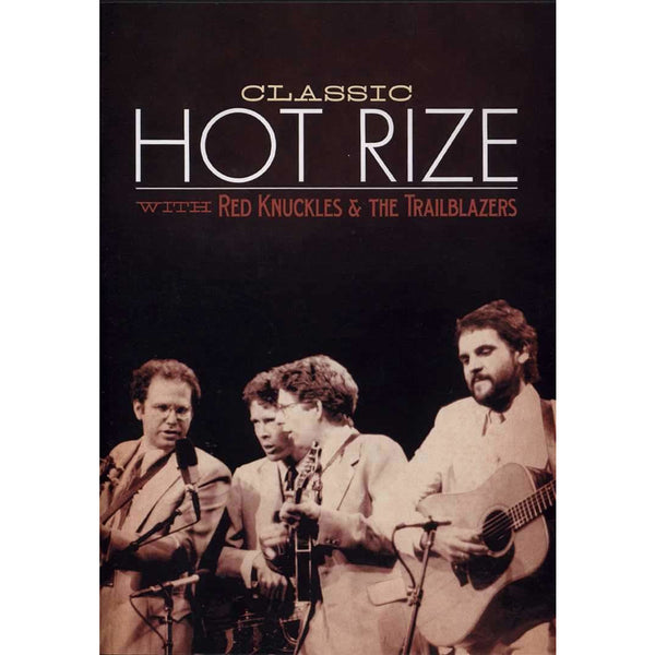 DVD - Classic Hot Rize with Red Knuckles & the Trailblazers