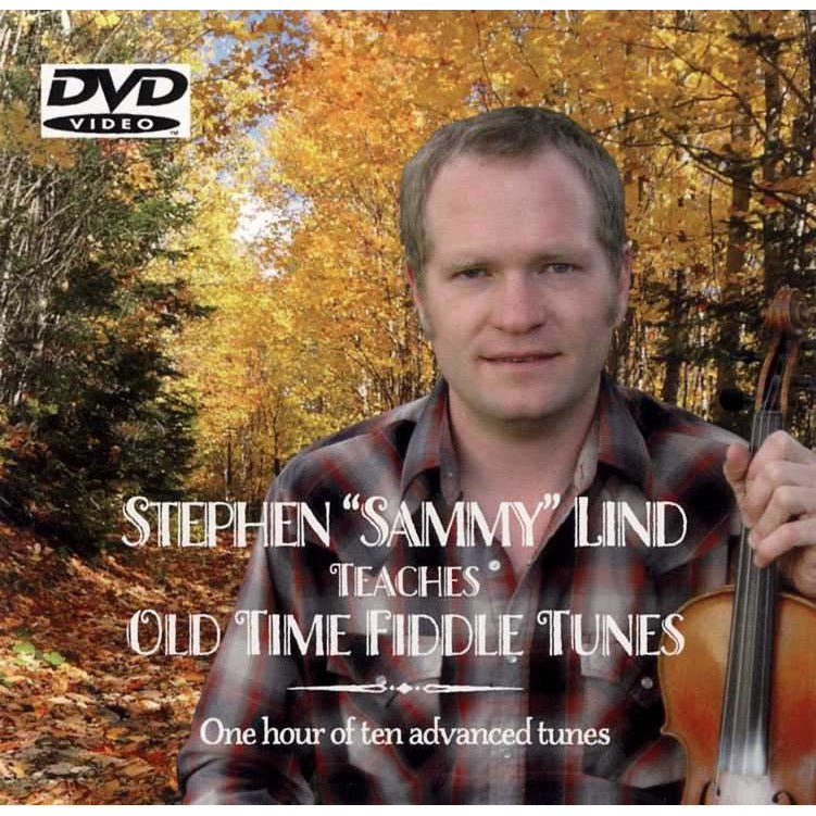 "DVD - Stephen ""Sammy"" Lind Teaches Old Time Fiddle Tunes - Advanced"