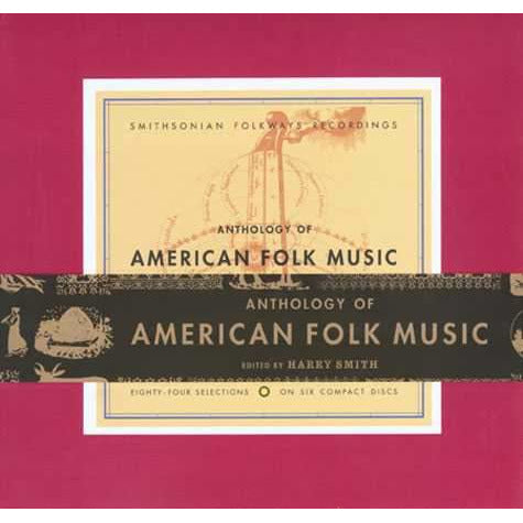 Anthology of American Folk Music: Edited by Harry Smith