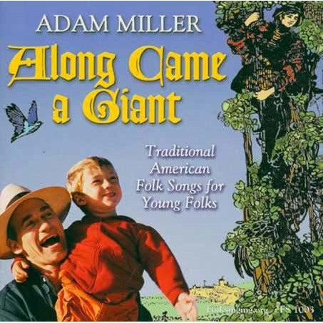 Along Came a Giant: Traditional American Folk Songs for Young Folks
