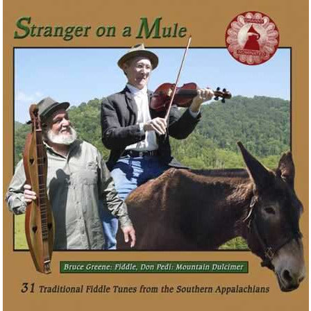 Stranger On a Mule: 31 Traditional Fiddle Tunes From the Southern Appalachians