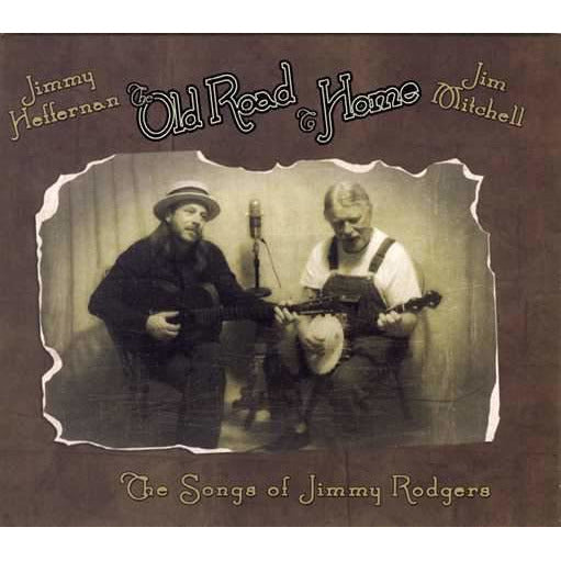 The Old Road to Home: The Songs of Jimmie Rodgers