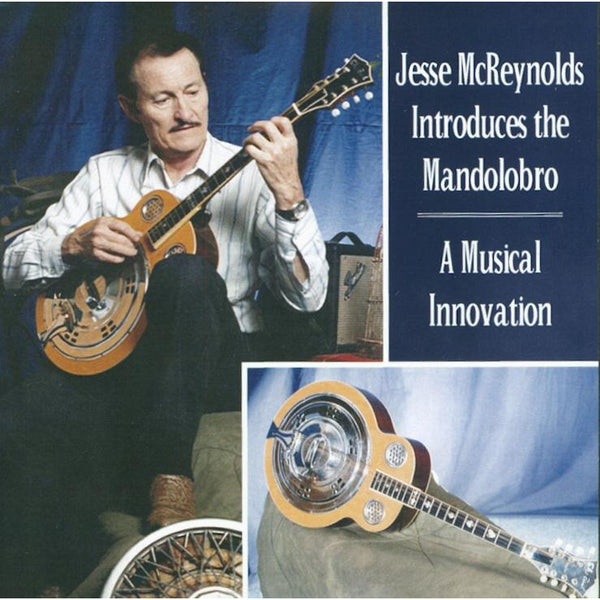 Jesse McReynolds Introduces the Mandolobro: A Musical Innovation