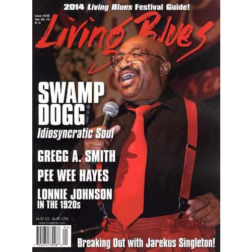 Living Blues April 2014 - Issue #230, Vol. 45 #2