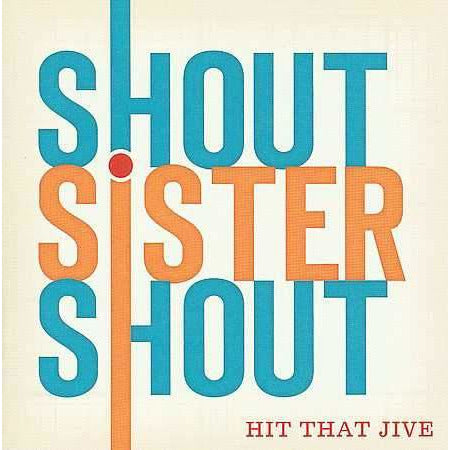 Shout Sister Shout: Hit That Jive
