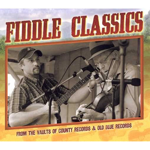 Fiddle Classics From the Vaults of County Records & Old Blue Records