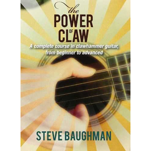 DVD-The Power of Claw: A Complete Course in Clawhammer Guitar, From Beginner to Advanced