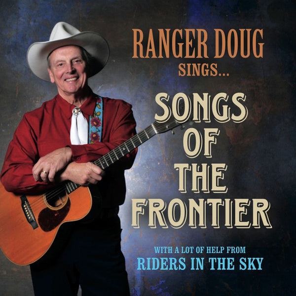Ranger Doug Sings Songs of the Frontier
