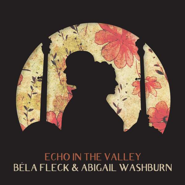 Bela Fleck & Abigail Washburn - Echo in the Valley Vinyl LP