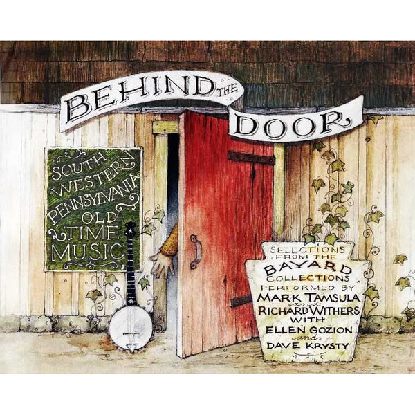 Behind the Door: Old Time Music of Southwestern Pennsylvania