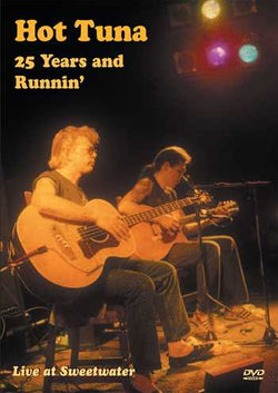 DVD - Hot Tuna -- 25 Years and Runnin' (Live at Sweetwater)