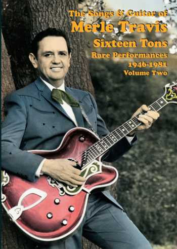 DVD-The Songs and Guitar of Merle Travis: Sixteen Tons -- Rare Performances 1946-81, Vol. 2