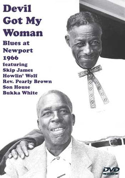 DVD - Devil Got My Woman: Blues From Newport 1966
