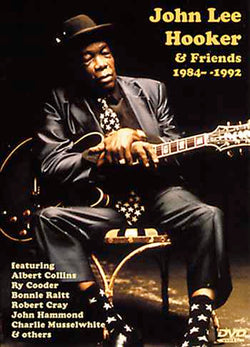 DVD - John Lee Hooker & Friends 1984-92
