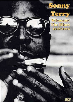 DVD - Sonny Terry: Whoopin' the Blues 1958-74