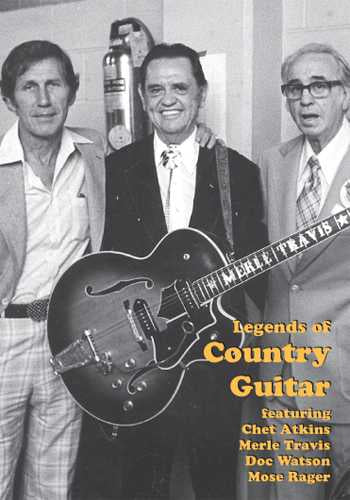 DVD - Legends of Country Guitar -- Featuring Chet Atkins, Merle Travis, Mose Rager & Doc Watson