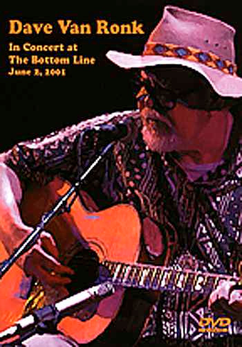 DVD - Dave Van Ronk-In Concert at the Bottom Line, June 2, 2001