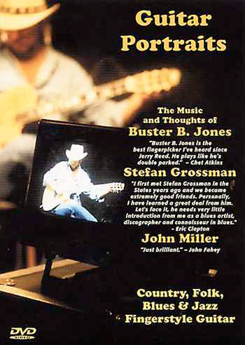 DVD - Guitar Portraits: The Music and Thoughts of Buster B. Jones, Stefan Grossman and John Miller