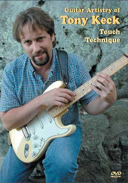 DVD - Guitar Artistry of Tony Keck: Touch Technique