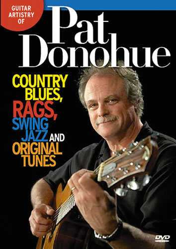 DVD - Guitar Artistry of Pat Donohue: Country Blues, Rags, Swing Jazz and Original Tunes