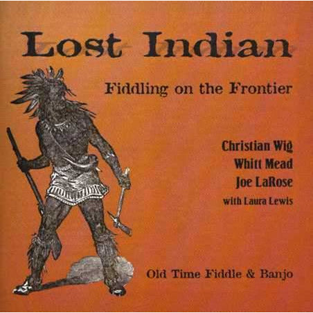 Lost Indian: Fiddling On the Frontier