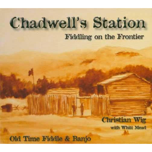 Chadwell's Station: Fiddling On the Frontier