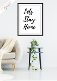 Lets Stay Home - Print - Krafty Hands Designs
