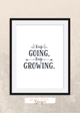 Motivational Quote - Keep Going, Keep Growing - Home - Print - Krafty Hands Designs