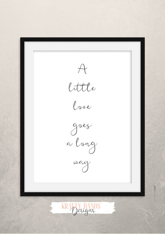 A little love goes a long way - Home - Print - Krafty Hands Designs