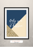 Only You Can Make It Happen - Motivational Quote  - Home - Print - Krafty Hands Designs