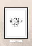 Motivational Quote - Be You, The World Will Adjust - Home - Print - Krafty Hands Designs